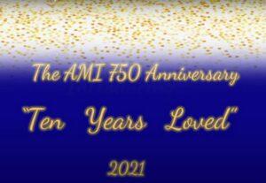AMI 750 Anniversary Ten Years Loved October 2021